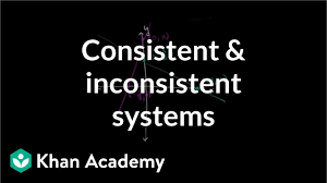 solutions to systems of equations consistent vs inconsistent khan academy