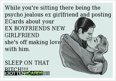 Jealous Ex on Pinterest | Crazy Ex Quotes, Ex Wives and Ex ...