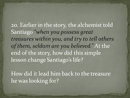 what is your personal legend how would you go about pursuing it earlier in the story the alchemist told santiago when you possess great treasures
