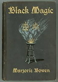 black magic a tale of the rise and fall of antichrist marjorie bowen pseudonym of gabrielle margaret vere cbell long
