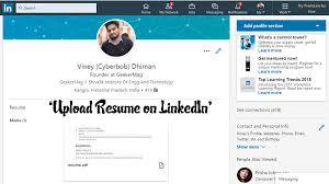 Add Resume To Linkedin Awesome How To Upload Resume On LinkedIn 60 Updated Guide