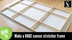 how to make a canvas stretcher frame and how to mount the canvas you