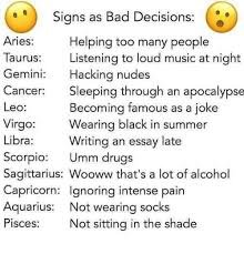 signs as bad decisions arieshelping too many people taurus gemini  bad drugs and music signs as bad decisions arieshelping too many people