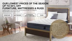 our t s of the season up to 65 percent f furniture mattresses and rugs