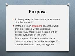 steps to writing a literary analysis essay ppt purpose a literary analysis is not merely a summary of a literary work