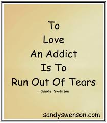Quotes About Loving An Addict Awesome Addiction Quotes Moms Of Addicts Sandy Swenson
