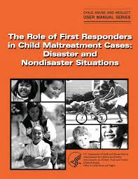 Cases Role And Of First In Disaster The Situations Child Responders Nondisaster Maltreatment