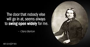Clara Barton Quotes Beauteous Clara Barton Quote The Door That Nobody Else Will Go In At Seems