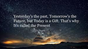 Today Quotes About Life Adorable Inspirational Quotes About Life Today Is Gift Why Inspirational