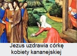 Znalezione obrazy dla zapytania wiara niewiasty kananejskiej