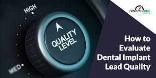 How To Evaluate Dental Implant Lead Quality
