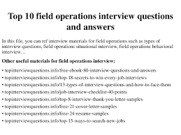 Good Interview Questions To Ask A Business Owner Top 10 Field Operations Interview Questions And Answers