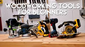 5 must have woodworking tools for beginners diy woodworking quick tips