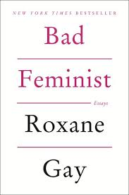 essays on feminism race and identity shelf awareness so says roxane gay in her essay collection bad feminist harper perennial 15 99 and gay along fellow essayists lindy west and julia serano