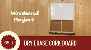 Framed Dry Erase Board How To Make A Dry Erase And Cork Board Frame Out Of Wood Youtube