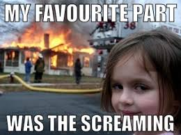 My favorite part was the screaming - Memes Comix Funny Pix via Relatably.com