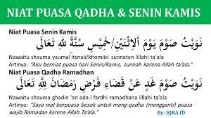 Berikut ini lafal bacaan niat puasa senin kamis dalam bahasa arab Niat Puasa Qadha Ramadhan Dan Senin Kamis Iqra Id