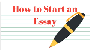 How To Start An Essay Your Ultimate Guide To A Winning