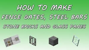 Minecraft How to Make Fence Gates Steel Bars Stone Bricks and