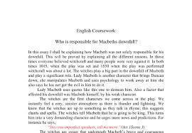 essay writing tips to macbeth downfall essay at the beginning of the play macbeth is portrayed as a courageous noble hero of scotland who has bravely won the war