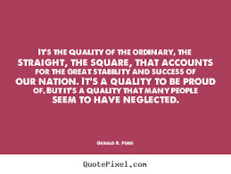 Quality Quotes Simple Quote About Success It's The Quality Of The Ordinary The Straight