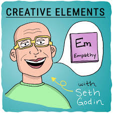 Seth Godin [Empathy] – Creative Elements #1