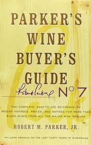 Parkers Wine Buyers Guide The Complete Easy To Use