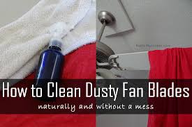 how to clean ceiling fan blades naturally without