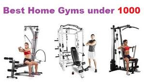Top 15 Best Home Gyms Under 1000 In 2019 Complete Guide