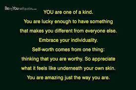 One Of A Kind Quotes Inspiration YOU Are One Of A Kind You Are Lucky Enough To Being Yourself Quotes