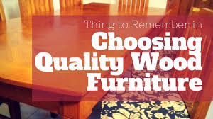choosing wood for furniture. Choosing Quality Wood Furniture For H