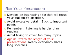 the basics of oral presentations guidelines for giving a plan your presentation iuml129deg develop an interesting title that will focus your audience s attention