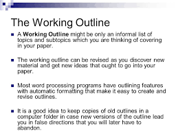 research paper the outline ppt video online  the working outline a working outline might be only an informal list of topics and subtopics