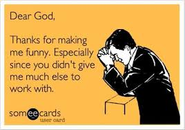 Funny Christian Quotes And Sayings Best of Dear God Thanks For Making Me Funny Christian Funny Pictures