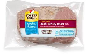 Boneless turkey roast frozen, seasoned, light and dark meat, raw 1 oz 34.0 calories 1.8 g 0.6 g 5.0 g. Fresh Natural Seasoned Boneless Turkey Roast Products Foster Farms