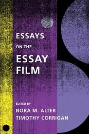 essays on the essay film columbia university press essays on the essay film