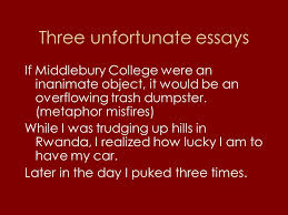 the college application essay renton high school sept oct ppt three unfortunate essays if middlebury college were an inanimate object it would be an overflowing