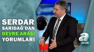 Başakşehir 0 - 1 Beşiktaş Serdar Sarıdağ Devre Arası Yorumları / A Spor -  YouTube
