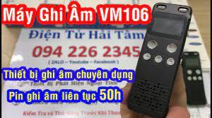 Máy Ghi Âm VM106    Thiết bị ghi âm chuyên dụng pin khủng liên tục 50 tiếng