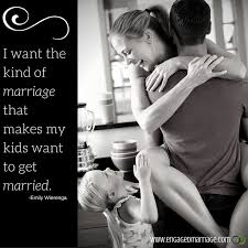 Kids Love Quotes Magnificent Quotes About Love I Want Hat Kind Of Marriage That Makes My Kids