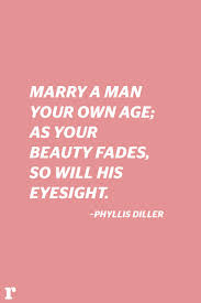 Beauty Fades Quote Best Of 24 Funny Valentine's Day Quotes Hilarious Love Quotes For Women