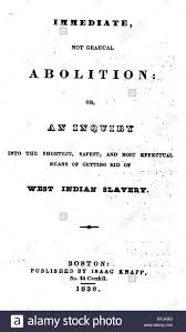 slavery an abolitionist book the title page reads immediate an abolitionist book the title page reads immediate not gradual abolition or an inquiry into the shortest safest