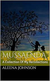 MUSSAENDA: A Collection Of My Recollections eBook: Johnson, Aleena:  Amazon.in: Kindle Store
