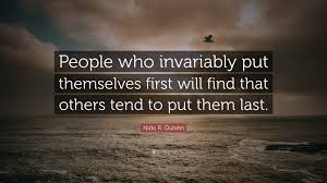 "Quotes On Helping Others Enchanting Nido R Qubein Quote ""People Who Invariably Put Themselves First"
