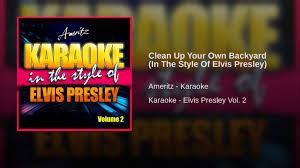 Elvis SongPediaElvis Clean Up Your Own Backyard