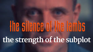 silence of the lambs the strength of the subplot video essay  silence of the lambs the strength of the subplot video essay