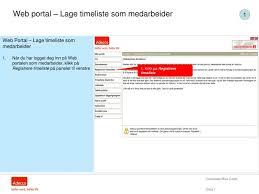 Ppt Web Portal Lage Timeliste Som Medarbeider Powerpoint
