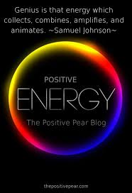 Quotes About Positive Energy Genius Is That Energy Which Collects Combines Amplifies 45