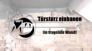 Türsturz Einbauen In Tragende Wand