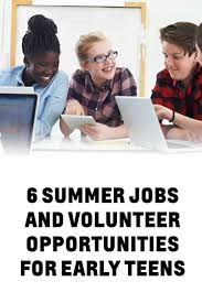 Office Jobs For Teens 6 Summer Jobs And Volunteer Opportunities For Early Teens